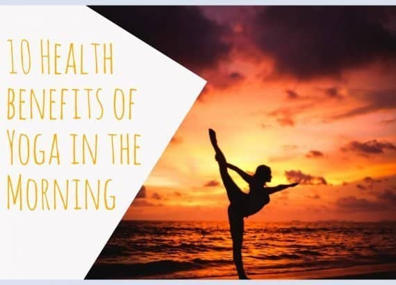 healthh benefits for yoga in the morning