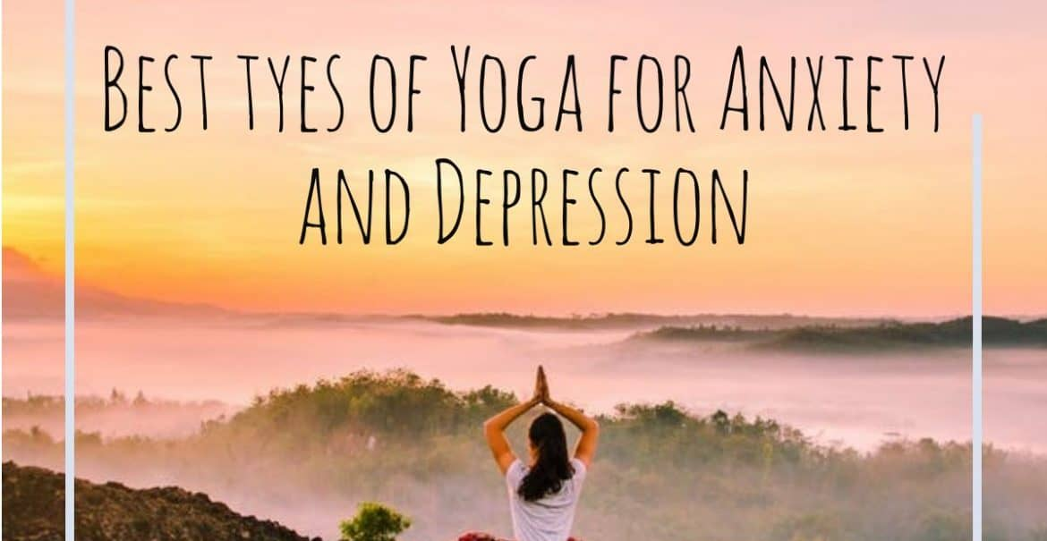best types of yoga for anxiety and depression
