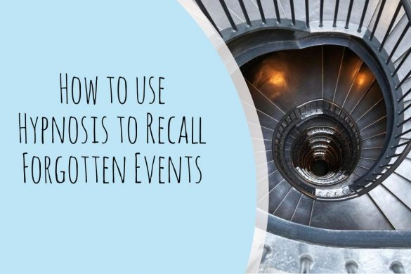 How to use Hypnosis to Recall Forgotten Events