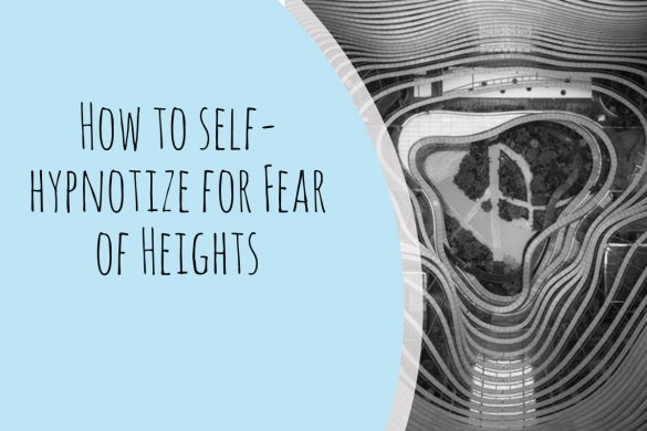 How to self-hypnotize for Fear of Heights