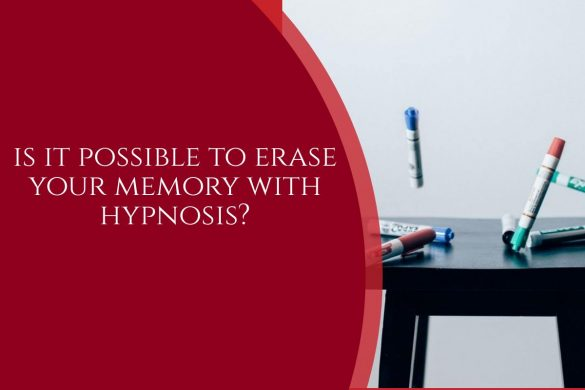 is it possible to erase your memory with hypnosis?