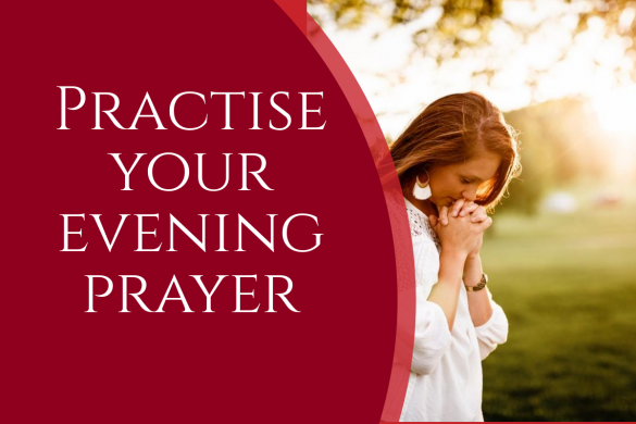 Practise your evening prayer