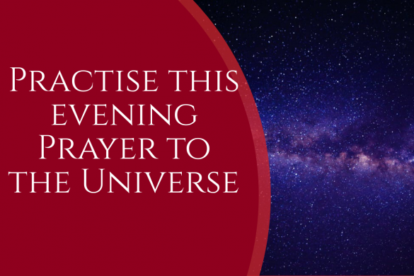 Practise this evening Prayer to the Universe