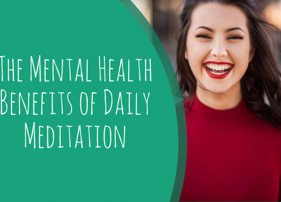 The Mental Health Benefits of Daily Meditation