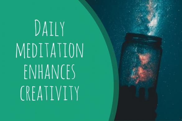 Daily meditation enhances creativity