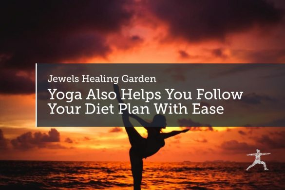 Yoga Also Helps You Follow Your Diet Plan With Ease
