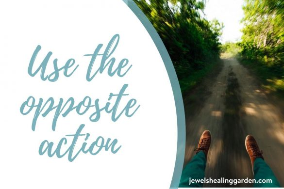 Use the opposite action