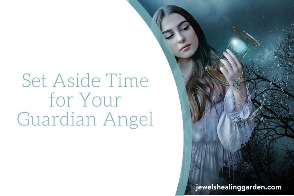 Set Aside Time for Your Guardian Angel