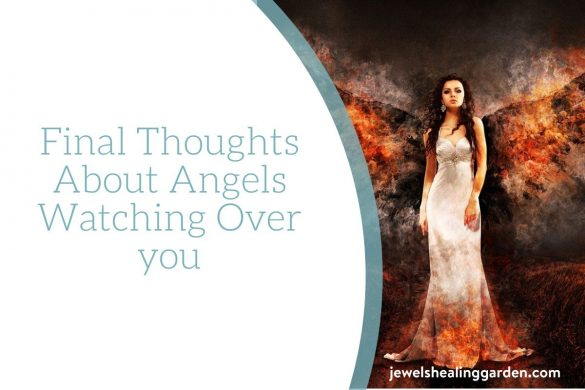 Final Thoughts About Angels Watching Over you
