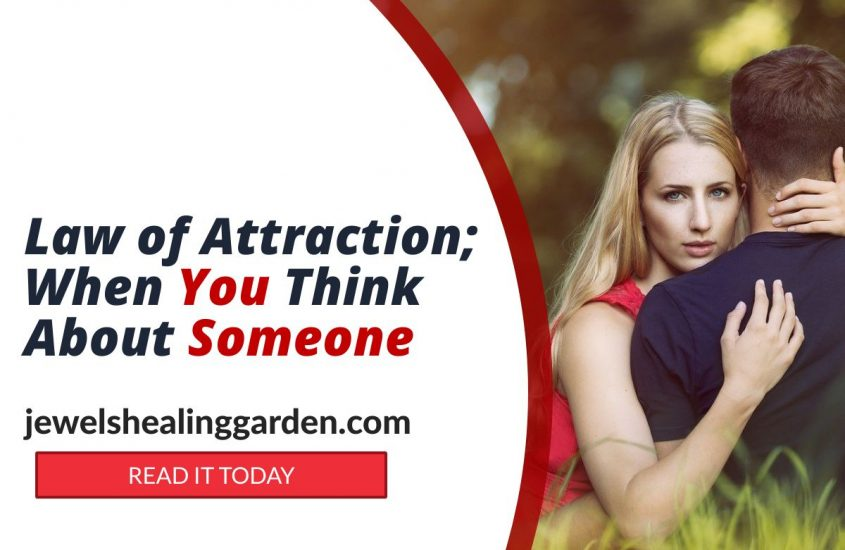 Law of Attraction; When You Think About Someone