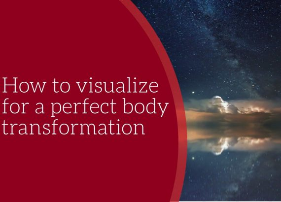 How to visualize for a perfect body transformation
