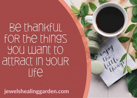 Be thankful for the things you want to attract in your life