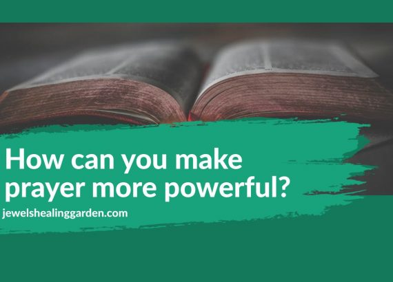 How can you make prayer more powerful?