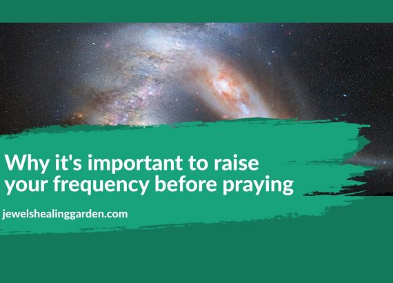 Why it's important to raise your frequency before praying