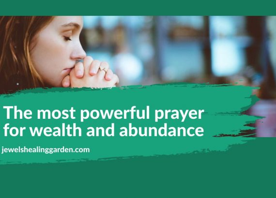 The most powerful prayer for wealth and abundance