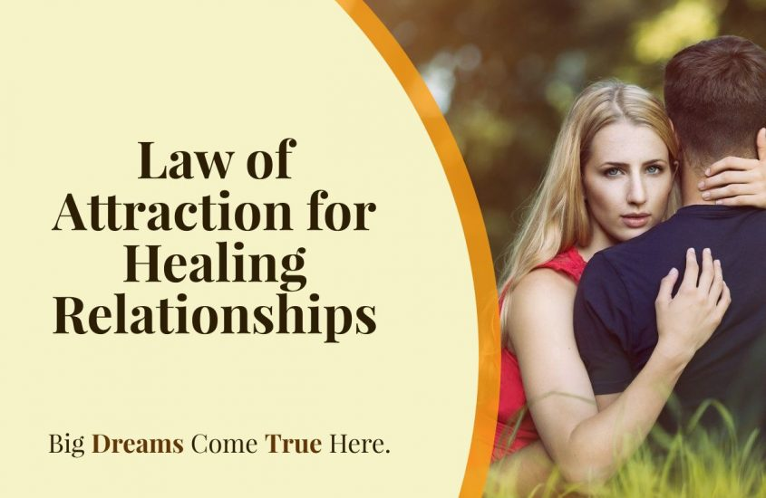 Law of Attraction for Healing Relationships