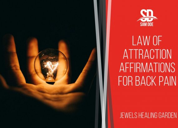 Law of Attraction Affirmations for Back Pain
