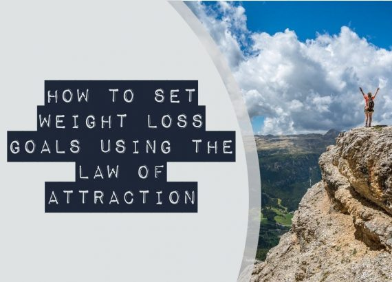How to set weight loss goals using the law of attraction