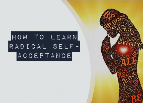 How to learn radical self-acceptance