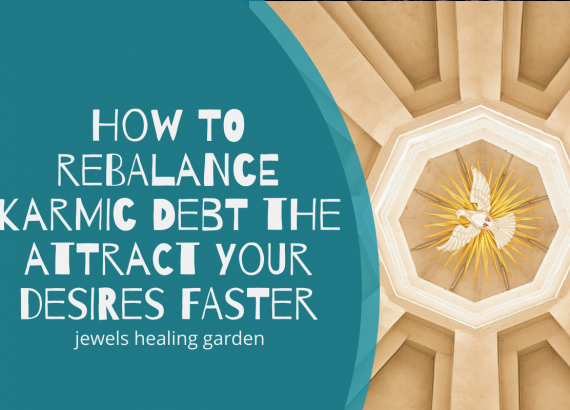 How to rebalance karmic debt the attract your desires faster