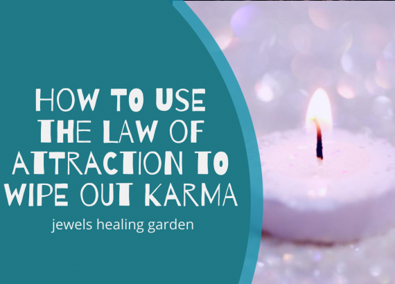 How to use the law of attraction to wipe out karma