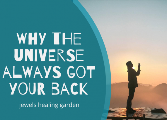 Why the universe always got your back