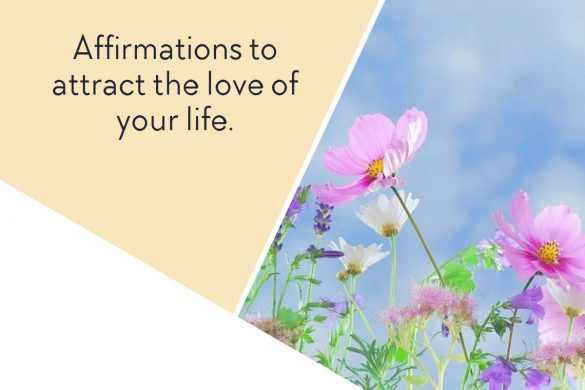 Affirmations to attract the love of your life.