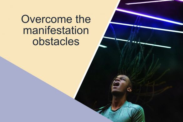 Overcome the manifestation obstacles