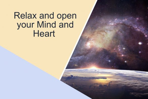 Relax and open your Mind and Heart