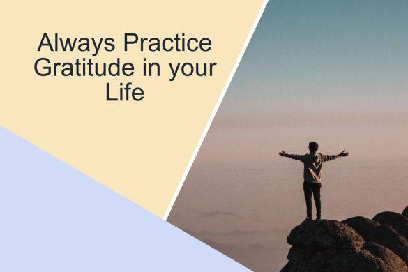Always Practice Gratitude in your Life