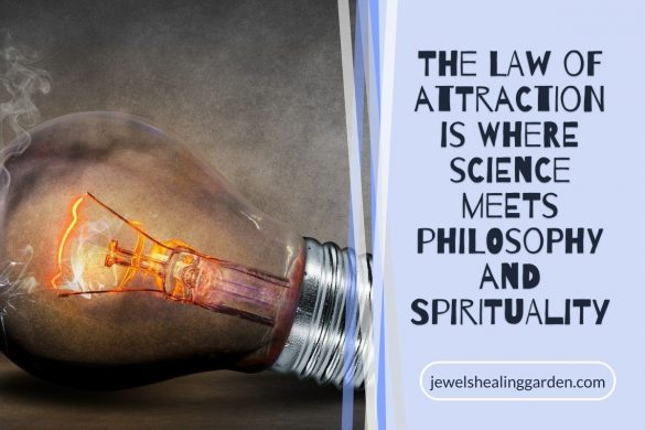 The law of attraction is where science meets philosophy and Spirituality