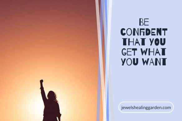 Be confident that you get what you want