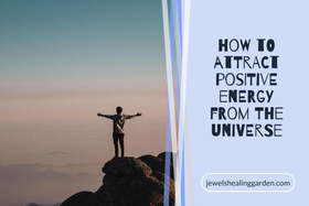 how to attract positive energy