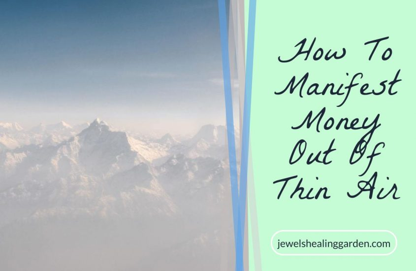 How To Manifest Money Out Of Thin Air