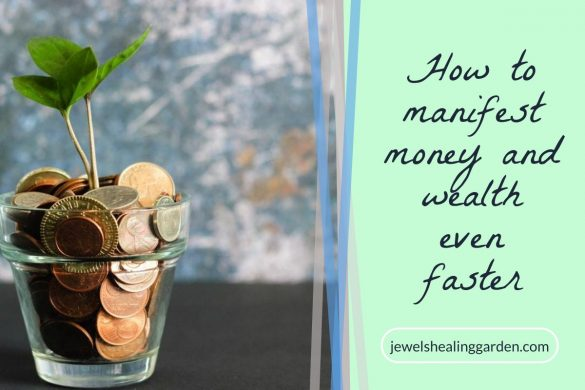 How to manifest money and wealth even faster