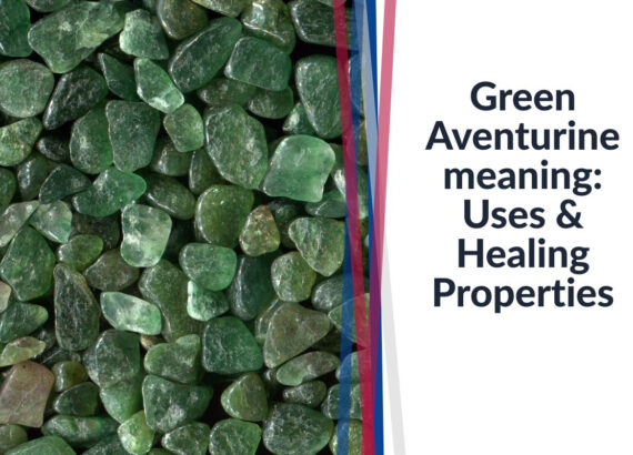green aventurine meaning, uses and healing properties